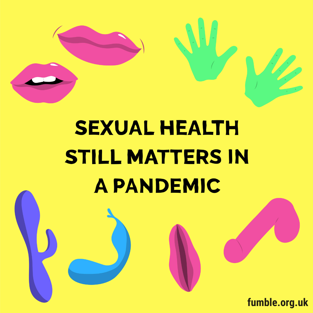 Hands, lips, mouth, vulva, penis, sex toys around the text sexual health still matters in a pandemic